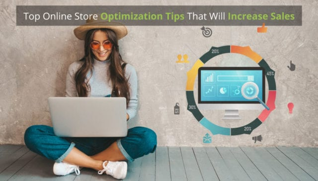 Top Online Store Optimization Tips That Will Increase Sales