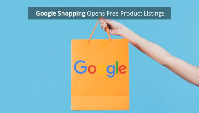 google shopping opens free product listings