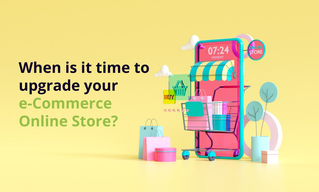 when is it time to upgrade your online store